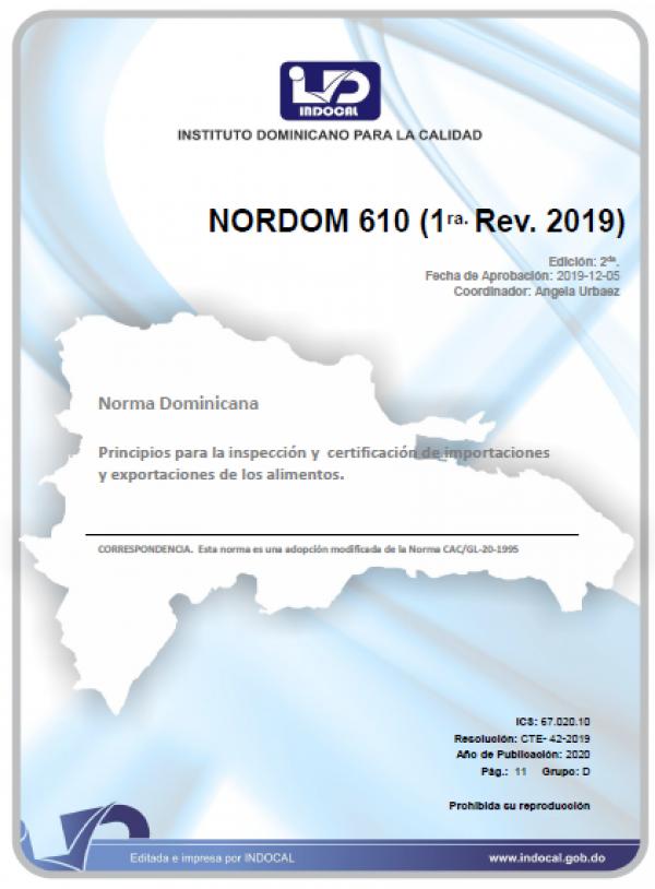 NORDOM 610 - PRINCIPIOS PARA LA INSPECCIÓN Y CERTIFICACIÓN DE IMPORTACIONES Y EXPORTACIONES DE LOS ALIMENTOS. (1RA. REV. 2019)