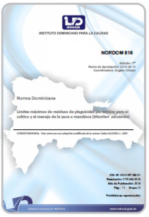 NORDOM 816 - LIMITES MAXIMOS DE RESIDUOS DE PLAGUICIDAS PERMITIDOS PARA EL CULTIVO Y EL MANEJO DE LA YUCA O MANDIOCA (MANIHOT ESCULENTA)