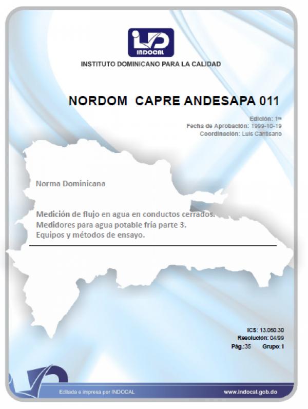 NORDOM CAPRE ANDESAPA 011 - MEDICIÓN DE FLUJO EN AGUA EN CONDUCTOS CERRADOS. MEDIDORES PARA AGUA POTABLE FRÍA PARTE 3. EQUIPOS Y MÉTODOS DE ENSAYO.