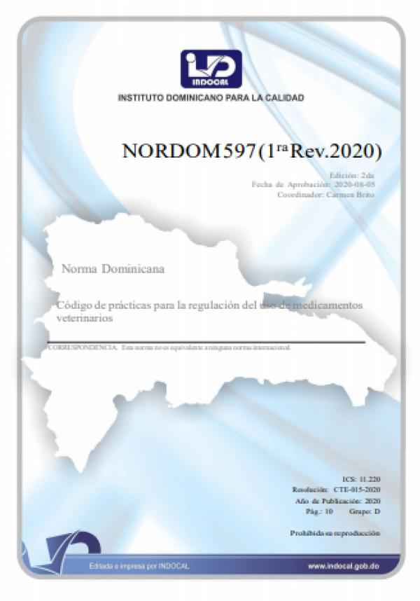 NORDOM 597 - CÓDIGO DE PRÁCTICAS PARA LA REGULACIÓN DEL USO DE MEDICAMENTOS VETERINARIOS. (1RA. REV. 2020)
