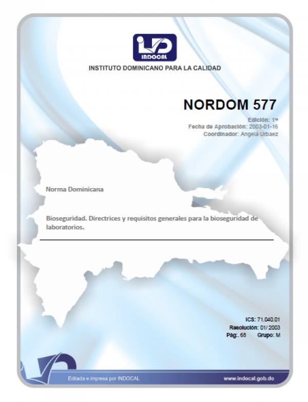 NORDOM 577 - BIOSEGURIDAD. DIRECTRICES Y REQUISITOS GENERALES PARA LA BIOSEGURIDAD DE LABORATORIOS.