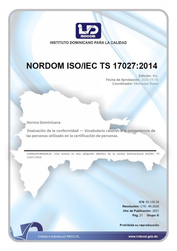 NORDOM ISO/IEC TS 17027:2014 - EVALUACIÓN DE LA CONFORMIDAD - VOCABULARIO RELATIVO A LA COMPETENCIA DE LAS PERSONAS UTILIZADO EN LA CERTIFICACIÓN DE PERSONAS.