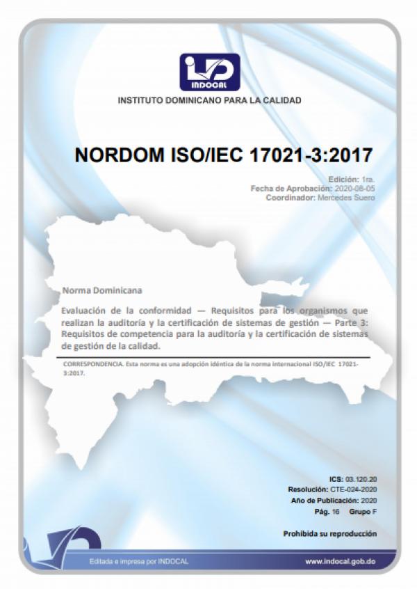 NORDOM ISO/IEC 17021-3:2017 - EVALUACIÓN DE LA CONFORMIDAD - REQUISITOS PARA LOS ORGANISMOS QUE REALIZAN LA AUDITORÍA Y LA CERTIFICACIÓN DE SISTEMAS DE GESTIÓN - PARTE 3: REQUISITOS DE COMPETENCIA PARA LA AUDITORÍA Y LA CERTIFICACIÓN DE SISTEMAS DE GESTIÓ