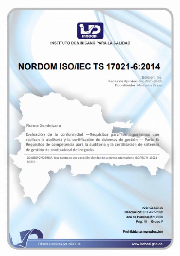 NORDOM ISO/IEC TS 17021-6:2014 -  EVALUACIÓN DE LA CONFORMIDAD - REQUISITOS PARA LOS ORGANISMOS QUE REALIZAN LA AUDITORÍA Y LA CERTIFICACIÓN DE SISTEMAS DE GESTIÓN - PARTE 6: REQUISITOS DE COMPETENCIA PARA LA AUDITORÍA Y LA CERTIFICACIÓN DE SISTEMAS DE GE