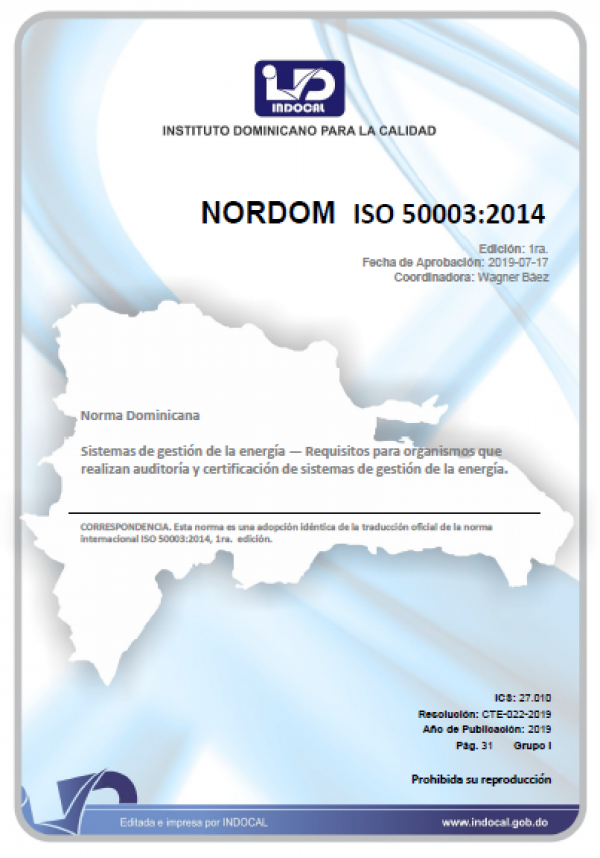 NORDOM ISO 50003:2014 - SISTEMAS DE GESTIÓN DE LA ENERGÍA - REQUISITOS PARA ORGANISMOS QUE REALIZAN AUDITORÍA Y CERTIFICACIÓN DE SISTEMAS DE GESTIÓN DE LA ENERGÍA.