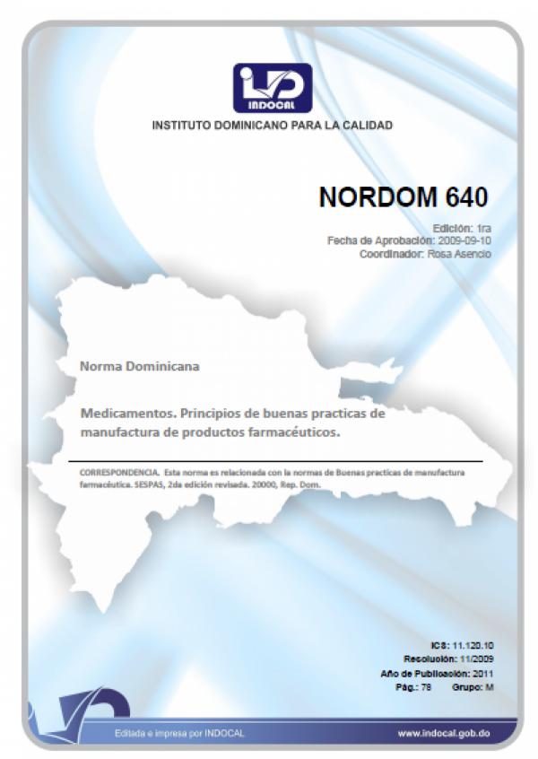NORDOM 640 - MEDICAMENTOS. PRINCIPIOS DE BUENA PRACTICAS DE MANUFACTURA DE PRODUCTOS FARMACEUTICOS.