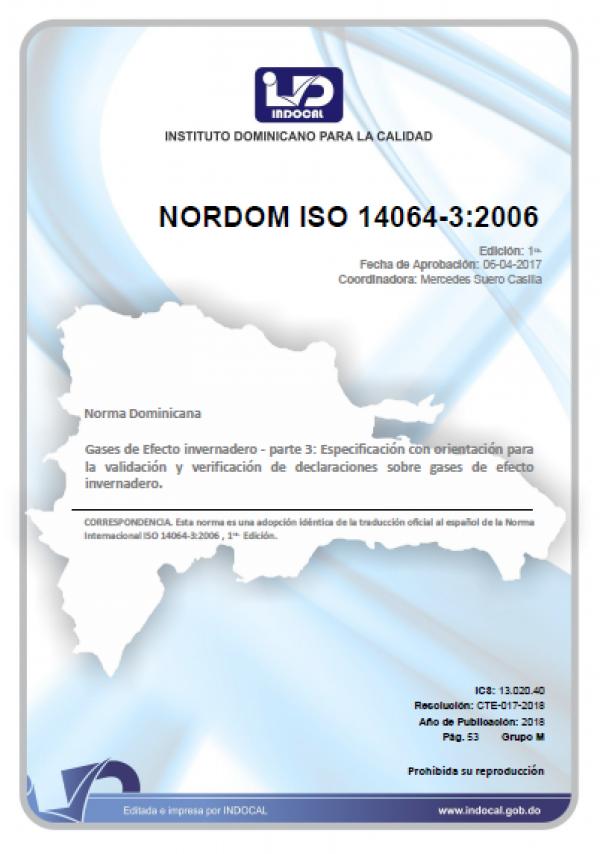 NORDOM ISO 14064-3:2006 - GASES DE EFECTO INVERNADERO - PARTE 3: ESPECIFICACIÓN CON ORIENTACIÓN PARA LA VALIDACIÓN Y VERIFICACIÓN DE DECLARACIONES SOBRE GASES DE EFECTO INVERNADERO.