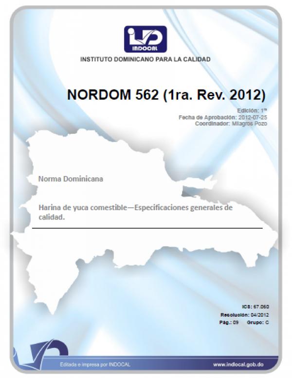NORDOM 562 - HARINA DE YUCA COMESTIBLE-ESPECIFICACIONES GENERALES DE CALIDAD. (1RA. REV. 2012).
