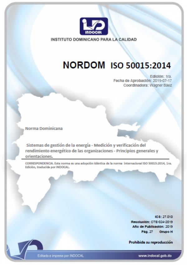 NORDOM ISO 50015:2014 - SISTEMAS DE GESTIÓN DE LA ENERGÍA - MEDICIÓN Y VERIFICACIÓN DEL RENDIMIENTO ENERGÉTICO DE LAS ORGANIZACIONES - PRINCIPIOS GENERALES Y ORIENTACIONES.