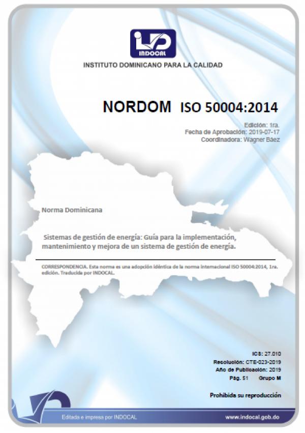 NORDOM ISO 50004:2014 - SISTEMAS DE GESTIÓN DE ENERGÍA: GUÍA PARA LA IMPLEMENTACIÓN, MANTENIMIENTO Y MEJORA DE UN SISTEMA DE GESTIÓN DE ENERGÍA.