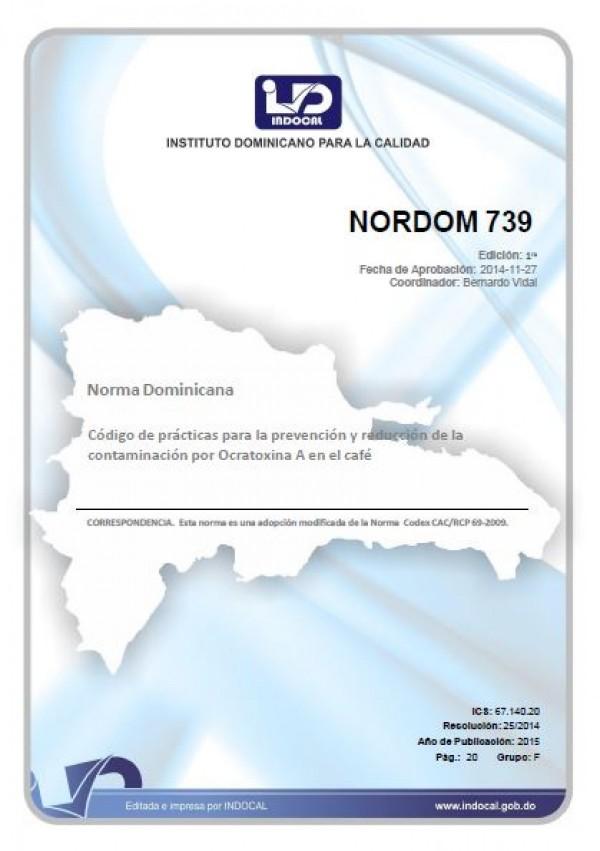 NORDOM 739- CÓDIGO DE PRÁCTICAS PARA LA PREVENCIÓN Y REDUCCIÓN DE LA CONTAMINACIÓN POR OCRATOXINA A EN EL CAFÉ.