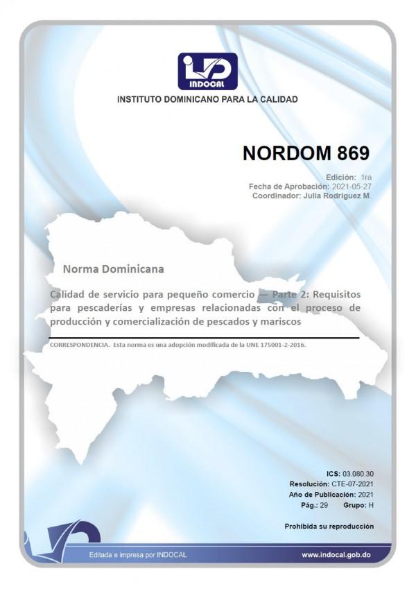 NORDOM 869 - CALIDAD DE SERVICIO PARA PEQUEÑO COMERCIO - PARTE 2: REQUISITOS PARA PESCADERÍAS Y EMPRESAS RELACIONADAS CON EL PROCESO DE PRODUCCIÓN Y COMERCIALIZACIÓN DE PESCADOS Y MARISCOS.