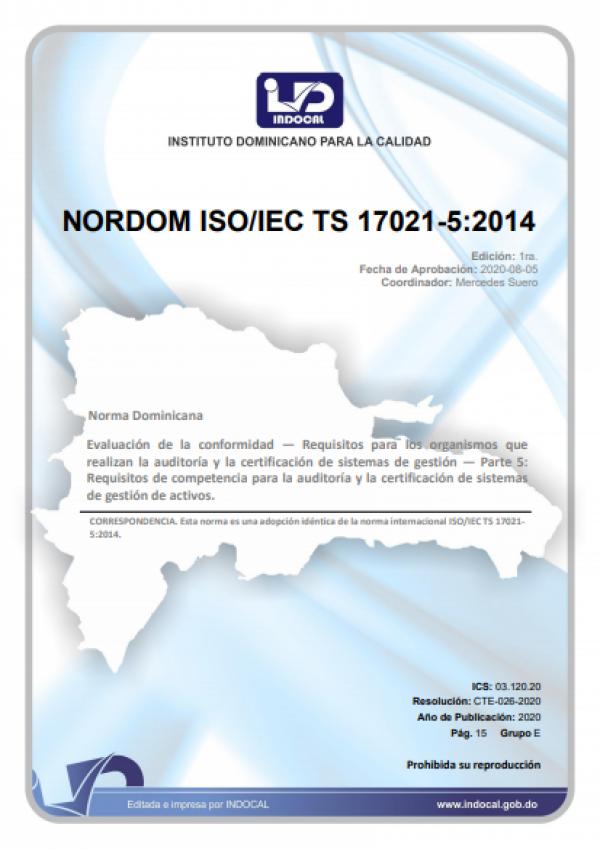 NORDOM ISO/IEC TS 17021-5:2014 -Requisitos para los organismos que realizan la auditoría y la certificación de sistemas de gestión — Parte 5: Requisitos de competencia para la auditoría y la certificación de sistemas de gestión de activos.