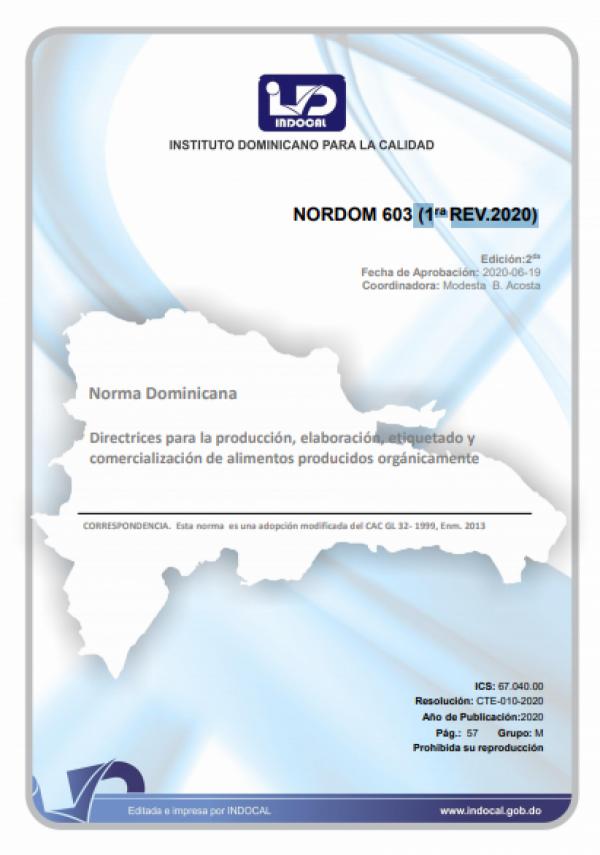 NORDOM 603 - DIRECTRICES PARA LA PRODUCCIÓN, ELABORACIÓN, ETIQUETADO Y COMERCIALIZACIÓN DE ALIMENTOS PRODUCIDOS ORGÁNICAMENTE. (1RA. REV. 2020)