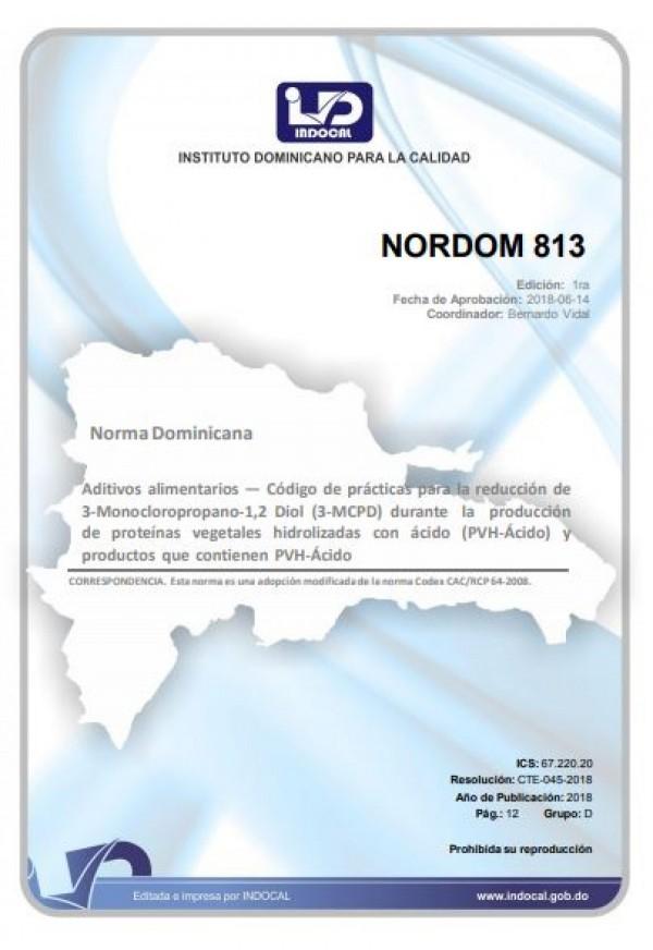 NORDOM 813- ADITIVOS ALIMENTARIOS — CÓDIGO DE PRÁCTICAS PARA LA REDUCCIÓN DE 3-MONOCLOROPROPANO-1,2 DIOL (3-MCPD) DURANTE LA PRODUCCIÓN DE PROTEÍNAS VEGETALES HIDROLIZADAS CON ÁCIDO (PVH-ÁCIDO) Y PRODUCTOS QUE CONTIENEN PVH-ÁCIDO.