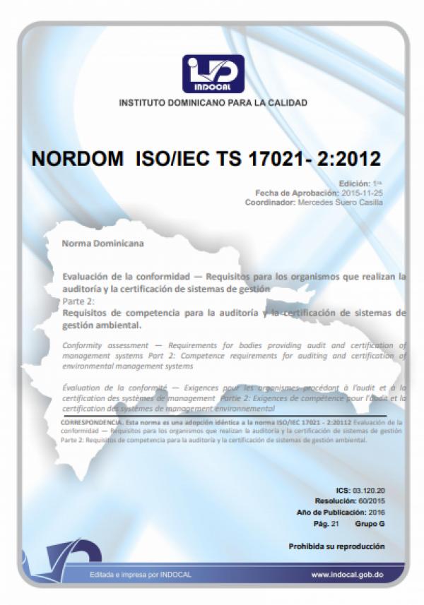 NORDOM ISO/IEC TS 17021- 2:2012- Requisitos para los organismos que realizan la auditoría y la certificación de sistemas de gestión Parte 2: Requisitos de competencia para la auditoría y la certificación de sistemas de gestión ambiental.