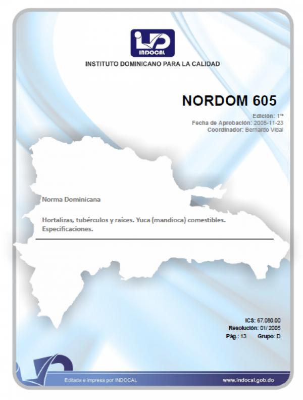NORDOM 605 - HORTALIZAS, TUBÉRCULOS Y RAÍCES. YUCA (MANDIOCA) COMESTIBLES. ESPECIFICACIONES.
