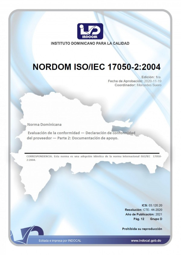 NORDOM ISO/IEC 17050-2:2004 - EVALUACIÓN DE LA CONFORMIDAD - DECLARACIÓN DE CONFORMIDAD DEL PROVEEDOR - PARTE 2: DOCUMENTACIÓN DE APOYO.