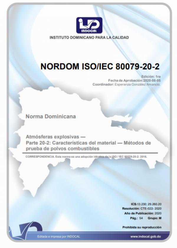 NORDOM ISO/IEC 80079-20-2 -  ATMÓSFERAS EXPLOSIVAS —  PARTE 20-2: CARACTERÍSTICAS DEL MATERIAL — MÉTODOS DE PRUEBA DE POLVOS COMBUSTIBLES